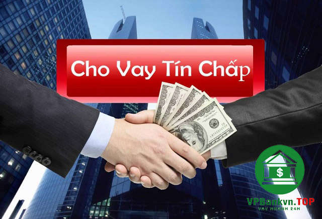 Rất nhiều ngân hàng cung cấp hình thức vay tín chấp cho khách hàng của mình